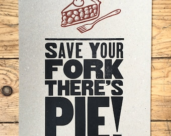 Save Your Fork, There's Pie! letterpress poster