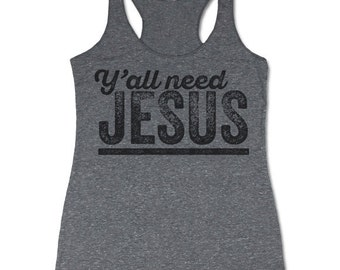 Yall Need Jesus Tank Top. Funny Christian Tank.