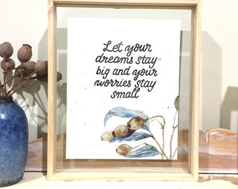 Let your dreams stay big -large frame