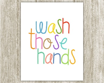 Bathroom Printable, Wash Those Hands, 8x10 5x7, Instant Download, Wash Your Hands Bathroom Art Print, Bathroom Decor, Kids Bathroom Wall Art
