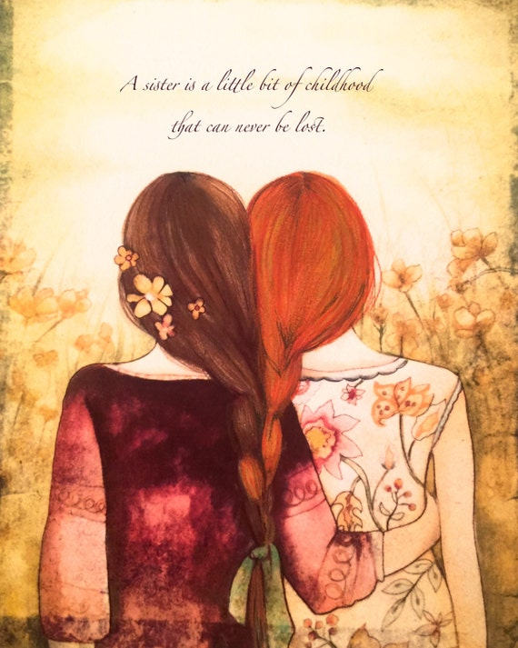 brown  and red hair sisters A sister is a little bit of childhood that can never be lost.