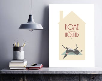 Home is where the hound is A4 instant download, Greyhound art, greyhound gift, greyhound illustration, greyhound print, greyhound poster