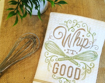Kitchen Tea Towel Embroidered Whip it Good