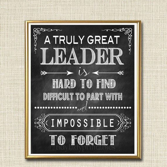 Leader Gift A Truly Great Leader is Hard to Find Impossible