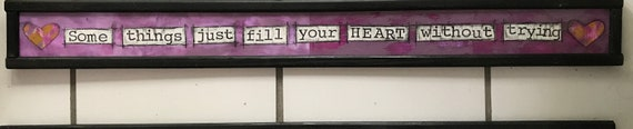 """Door Sign """"Some Things Just Fill Your Heart Without Trying"""" Over the door sign, home decor, original art, handmade, colorful"""