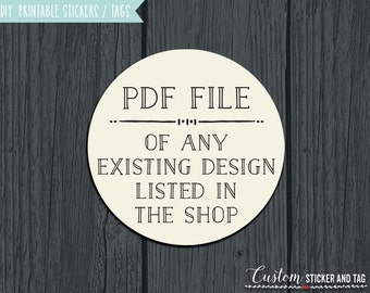 Printable stickers or tags of any item in the shop, PDF file, digital file, custom PDF stickers, favor printables, wedding printables (P-01)
