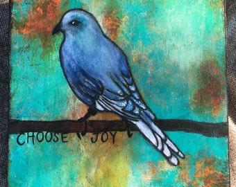 Choose Joy- blue bird mixed media painting on cradled wood