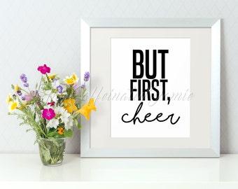 But First, Cheer Digital Print