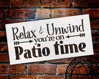 Relax & Unwind You're On Patio Time Stencil by StudioR12 | Leisure Word Art - Reusable Mylar Template | Paint Wood Signs - SELECT SIZE
