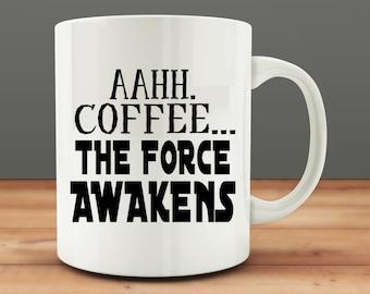 Aahh Coffee... The Force Awakens, funny coffee mug (M109)