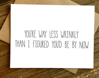 Funny Birthday Card - Birthday Card - Friend Birthday - Way Less Wrinkly.