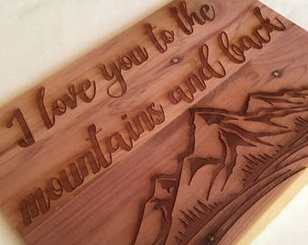 I love you to the Mountains and Back Sign