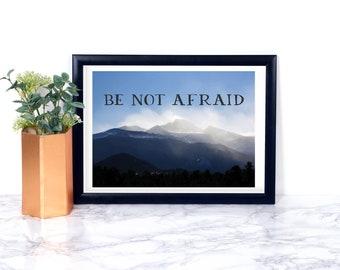 Simple Be Not Afraid Print