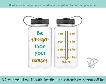 Be Stronger than Your Excuses - 34 oz - Water Bottle - Motivational Water Bottle - Water Tracker