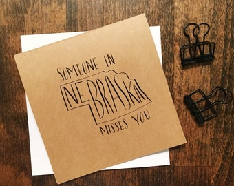 Someone In Nebraska Misses You card | Handmade | READY TO SHIP | Customization available