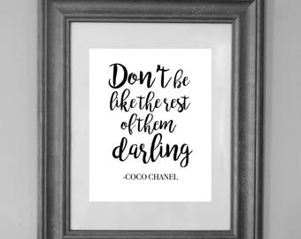Coco Chanel Quote / Don't be like the rest of them Darling / Printable Sign / Fashion Quote / Home Decor / INSTANT DOWNLOAD