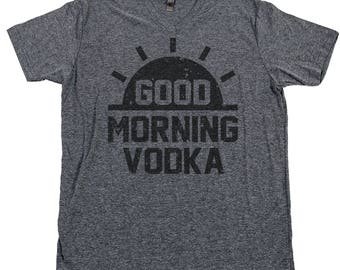 GOOD MORNING VODKA T Shirt Grey Goose Stoli Kettle One This Is Probably Vodka Coffee Manmosa Absolut Smirnoff Sunday Brunch Crew V Neck Tee