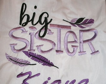 Big Sister Feathers  Personalized Shirt.. Personalized One Custom Made Any Color scheme EMBROIDERED