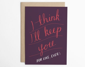 Valentine's Day Card - I Think I'll Keep You - Card for Him, Anniversary Card, Card for Her, Card for Husband, Card for Wife/C-212