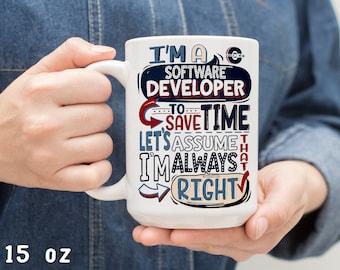 Software Developer Mug | To Save Time, Assume Software Developer is Always Right |  | Best Ever