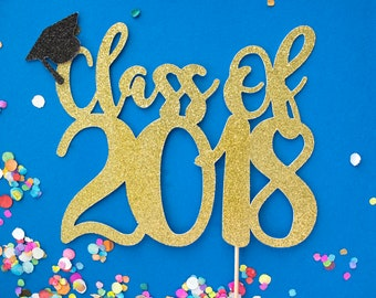 Graduation Cake Topper, Class of 2018, High School Reunion, Graduation Topper, Graduation, Cake Topper Gold, Grad Party, Graduation Decor