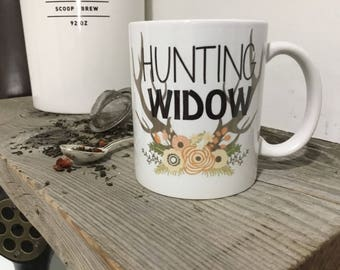 Hunting Widow - Antler Mug - Hunting Widow Mug - Mugs with Saying - Custom Quote Mug - Hunting Season Mug - Gift for Her - Stocking Stuffer
