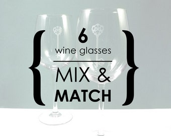 6 Wine Glasses - YOUR CHOICE