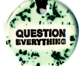 Question Everything Ceramic Necklace in Spotted Green