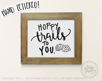 Craft Beer Printable File, Hoppy Trails To You, DIY Wall Art Print File, Hand Lettered Home Decor, Instant Download, Hops Graphic Overlay