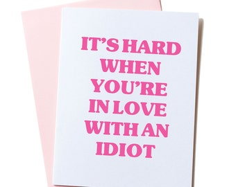 First Anniversary for Her, Funny Anniversary Card, Romantic Card, for Girlfriend or Boyfriend, Anniversary Card, In Love With An Idiot Card