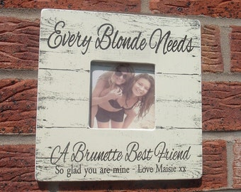Best Friends picture frame Every brunette blonde photo frame personalized  8x8 inch