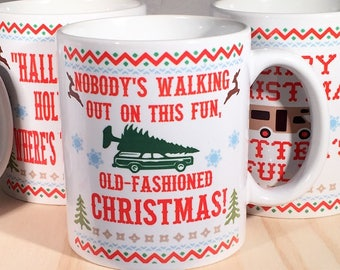 Nobody's walking out on this fun Old-fashioned Christmas 11 or 15 ounce Coffee Mug/Cup Christmas Vacation quote w/gift box Clark Griswold
