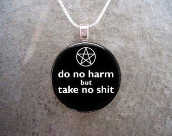 Wiccan Jewelry - Glass Pendant Necklace - Do No Harm But Take No Sh*t - Black