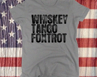 whiskey tango foxtrot t-shirt wtf shirt funny military tees gifts for vets veterans humor army navy air force marines large xl 2xl 3xl mens