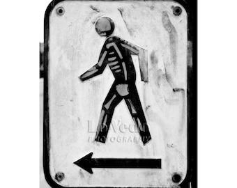 Skeleton Street Art, Graffiti Photography, Black and White, Humorous Sign, Witty Photo, Santa Fe
