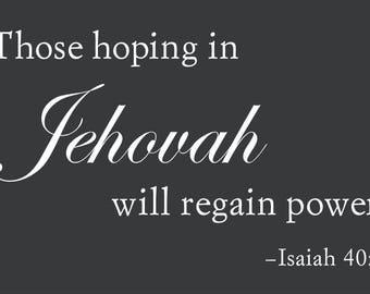 """Isaiah 40:31 Scripture """"Hope in Jehovah Regain Power"""" Custom Vinyl Wall sayings, Wall Art, Vinyl Lettering, Decals, Words, Stickers"""