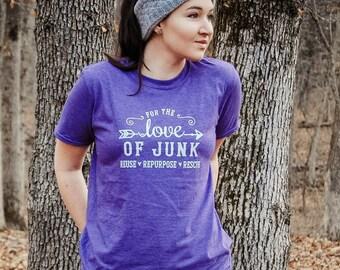 For the Love of Junk Vintage T-shirt -  flea market shirt, junk vendor, vintage market tee, furniture rehabber, gone junkin' shirt