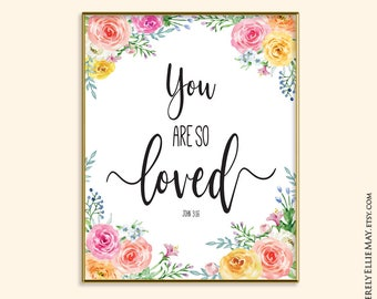 Nursery Watercolor Print - You Are So Loved, Flower Wall Art, great as Kids Room Art, Play Room Decor or Gift For Her 40045