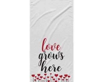 Love Grows Here Beach Towel - Great coordinating gift with Love Grows Here Shower Curtain, engagement, anniversary, bathroom new home