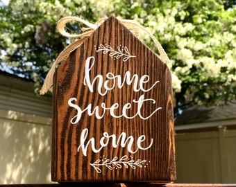 Walnut Stained Wood House, Hand-lettered, Home Sweet Home