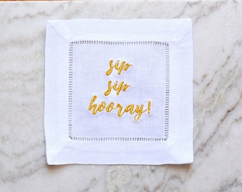 Sip Sip Hooray Embroidered Linen Cocktail Napkins- Bar Cart Accessories- Hostess Gifts- Party Favor- Birthday Gift- Gifts for Her
