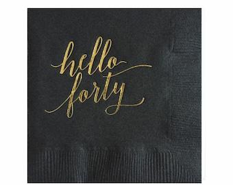 40th Birthday Napkins - Gold Foil Napkins - Hello Forty - Set of 20