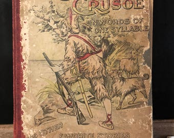 Antique Robinson Crusoe in Words of One Syllable by Mary Goldolphin Circa 1895