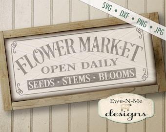 Flower Market SVG - Flower Market Sign SVG - Farmhouse Style SVG - seeds stems blooms svg - Commercial Use svg, dxf, png, jpg