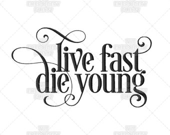 Live Fast, Die Young Calligraphy Punk Music Script Quote Saying James Dean Machine Embroidery Pattern Design