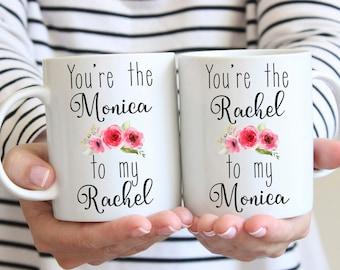 rachel to monica mug, you are the rachel to my monica, best friends mug, rachel and monica best friends gift, you're the rachel to my Monica