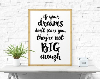 Motivational Print, If Your Dreams Don't Scare You, They're Not Big Enough, Printable Quote Art, Instant Download, Minimalist Poster
