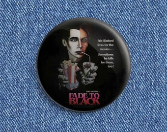 Fade to Black movie poster button