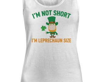 I'm Not Short I'm Leprechaun Size St. Patrick's Day Women's Tank Top White