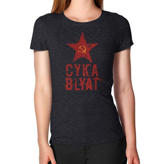 cyka blyat shirt women s style tee all sizes colors
